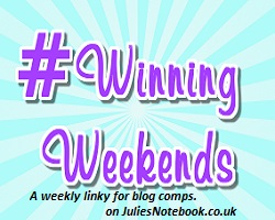 Julie's Notebook #WinningWeekends linky. Supporting British Bloggers.